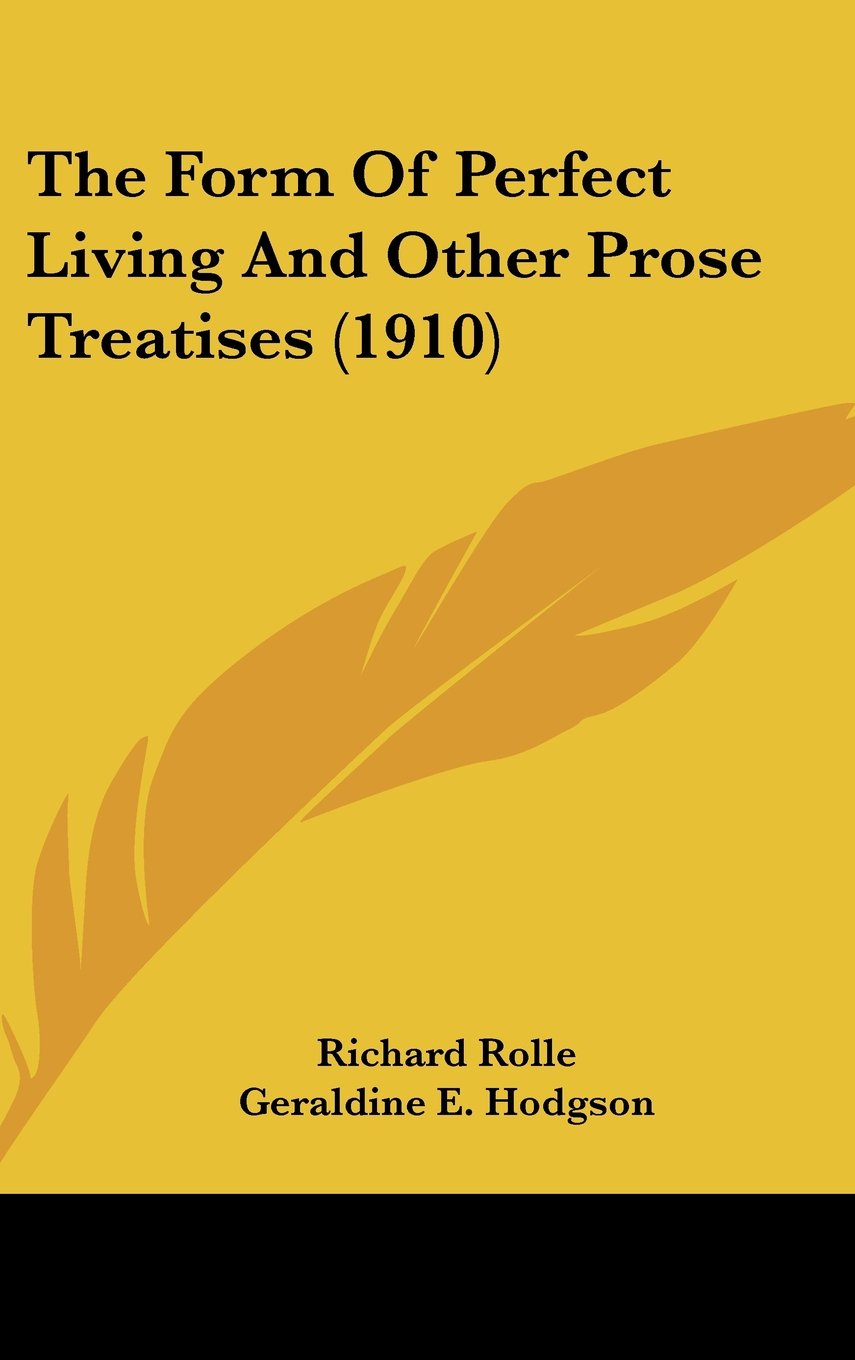 Read Online The Form Of Perfect Living And Other Prose Treatises (1910) pdf