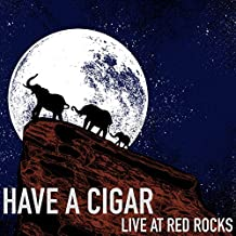 Have a Cigar (Live at Red Rocks)