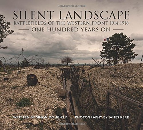 Download Silent Landscape: The Battlefields of the Western Front One Hundred Years On ebook