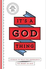 It's a God Thing: Stories to Help You Experience the Heart of God Paperback