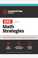 GRE Math Strategies: Effective Strategies & Practice from 99th Percentile Instructors (Manhattan Prep GRE Strategy Guides) Kindle Edition