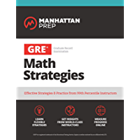 GRE Math Strategies: Effective Strategies & Practice from 99th Percentile Instructors (Manhattan Prep GRE Strategy…