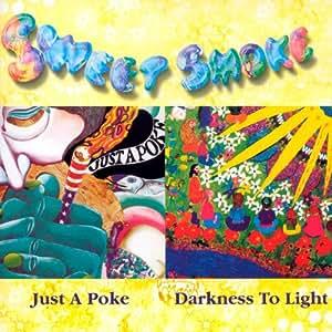 Sweet Smoke Just A Poke Darkness To Light Amazon Com Music