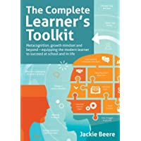 Complete Learners Toolkit: Metacognition, Growth Mindset and Beyond - Equipping the Modern Learner to Succeed at School and in Life