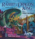 The Rabbit and the Dragon King, Daniel San Souci, 1563978806
