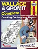 img - for Wallace & Gromit: The Complete Cracking Contraptions Manual - Volumes 1 & 2 book / textbook / text book