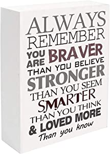 Always Remember You are Braver Than You Believe, 7.25 x 5.5 Inch Inspirational Gifts , Inspirational Wall Art - Gifts for Girl, Daughters, Sister or Mom