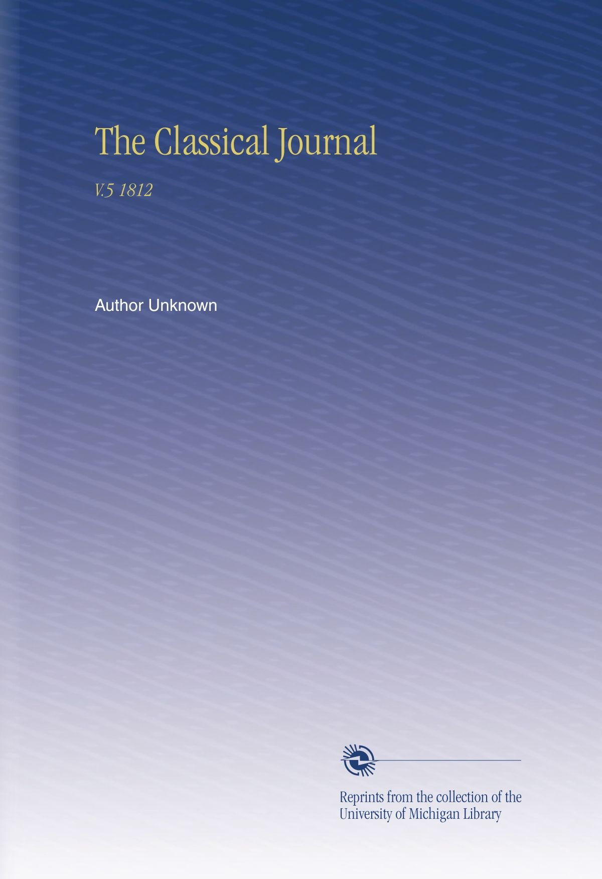Download The Classical Journal: V.5 1812 PDF