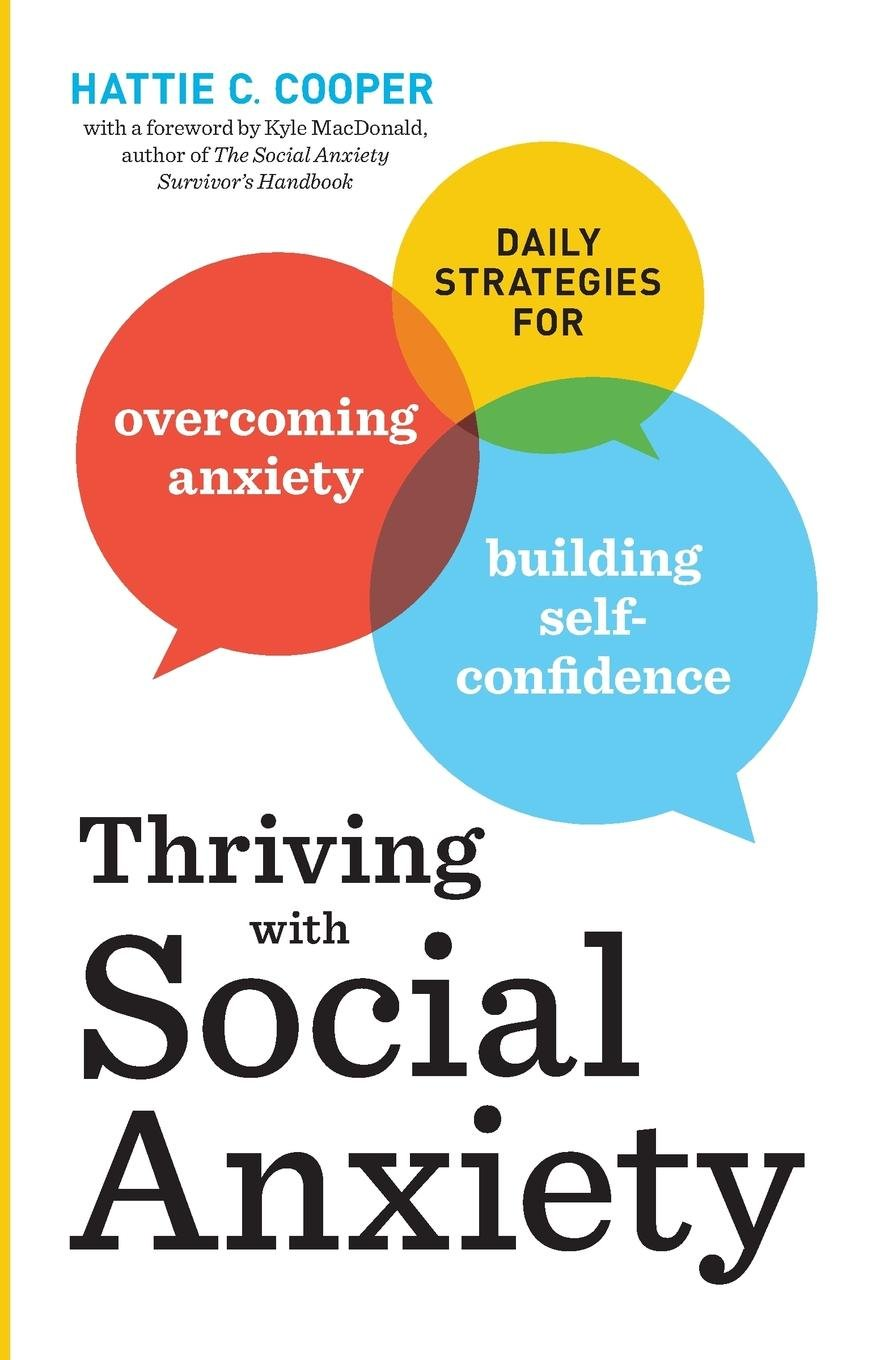 Thriving with Social Anxiety: Daily Strategies for Overcoming Anxiety and Building Self-Confidence ebook