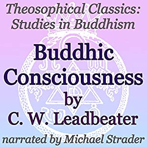 Buddhic Consciousness: Theosophical Classics Audiobook