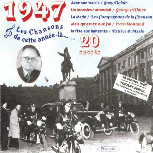 1947 : Les Chansons De Cette Année-là (20 Succès) By