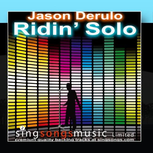 Ridin' Solo (In the style of Jason - Derulo Jason Style