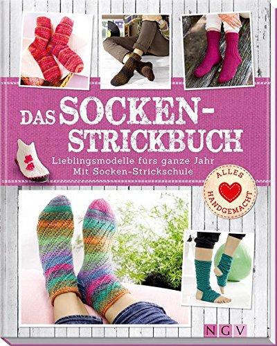 Das Socken-Strickbuch: Lieblingsmodelle fürs ganze Jahr. Mit Socken-Strickschule