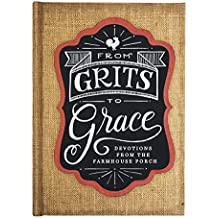 From Grits to Grace Devotions From the Farmhouse Porch - Inspirational Book