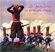 Le Samouraï en armure rouge par Marcelino Truong