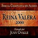 Santa Biblia - Reina Valera 2000 Biblia Completa en audio (Spanish Edition): Holy Bible - Reina Valera 2000 Complete Audio Bible Hörbuch von Juan Ovalle Gesprochen von: Juan Ovalle