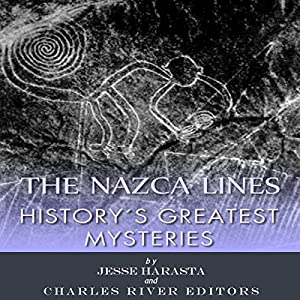 History's Greatest Mysteries: The Nazca Lines Audiobook