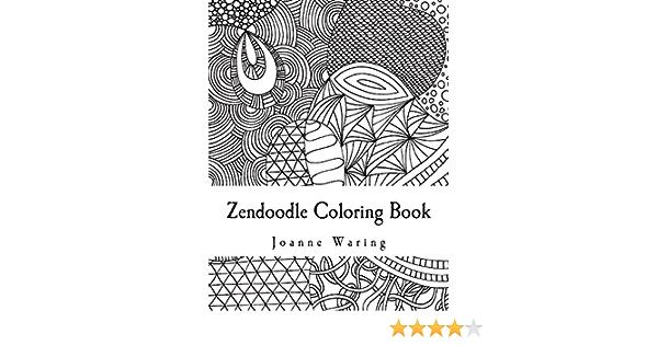 Amazon.com: Zendoodle Coloring Book: 12 Zendoodles To Color  (9781499288735): Waring, Joanne: Books