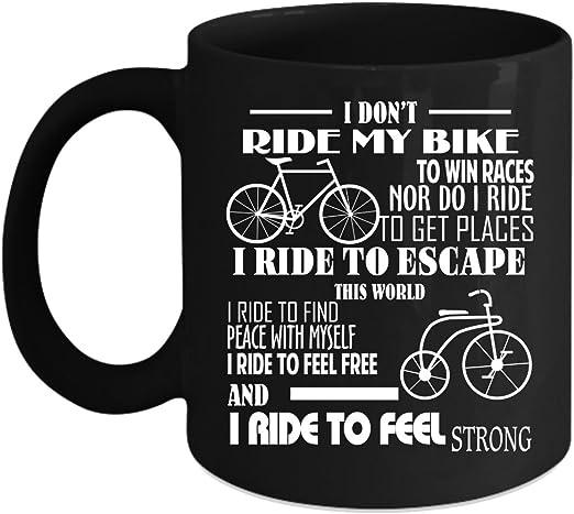Amazon Com I Don T Ride My Bike To Win Coffee Mug I Ride To Feel
