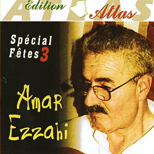 amar ezzahi special fete gratuit