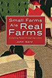 Small Farms Are Real Farms, John Ikerd, 1601730063