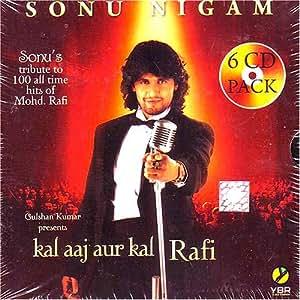 Sonu Nigam - tribute to 100 all time hits of mohd.rafi-kal aaj aur kal (Indian Music / Hindi Music / Classic Hindi Tracks / Bollywood)