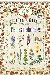 Descargar gratis Calendario 2016. Lunario Plantas Medicinales en .epub, .pdf o .mobi