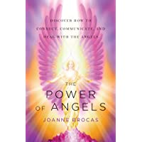 Power of Angels: Discover How to Connect, Communicate, and Heal with the Angels