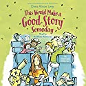 This Would Make a Good Story Someday Audiobook by Dana Alison Levy Narrated by Kathleen McInerney
