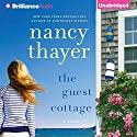 The Guest Cottage: A Novel Audiobook by Nancy Thayer Narrated by Janet Metzger