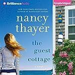 The Guest Cottage: A Novel | Nancy Thayer