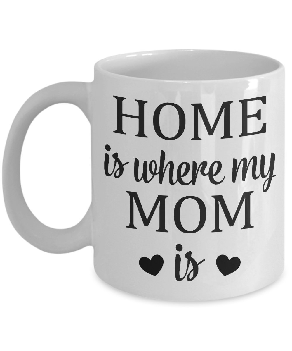 Amazoncom Home Is Where My Mom Is Mug 11 Oz Ceramic White Coffee