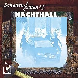 Nachthall (Schattensaiten 12) Hörspiel