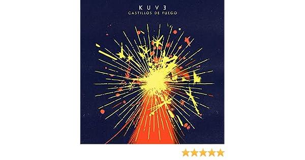 Castillos de Fuego de Kuve en Amazon Music - Amazon.es