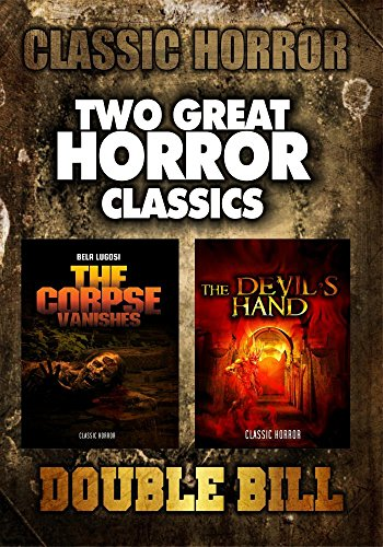 Classic Horror Double Bill: The Corpse Vanishes and The Devils Hand