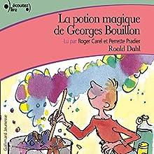 La potion magique de Georges Bouillon   Livre audio Auteur(s) : Roald Dahl Narrateur(s) : Roger Carel, Perrette Pradier