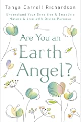 Are You An Earth Angel?: Understand Your Sensitive & Empathic Nature & Live with Divine Purpose Kindle Edition