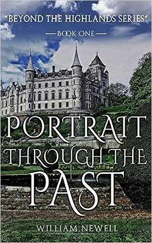 ROMANCE: Portrait Through The Past - A Scottish Historical