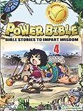 Power Bible: Bible Stories To Impart Wisdom # 4-David, Israel's Great King