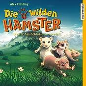Rettet das Schlüsselblumental! (Die wilden Hamster 3) | Christoph Jablonka, Alex Fielding