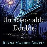 Unreasonable Doubts: A Novel