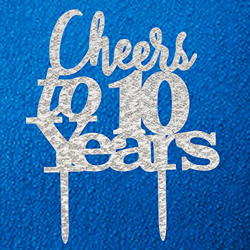Cheers to 10 Years Cake Topper 10th Birthday,10th Wedding Anniversary Party Decorations Silver Pertlife