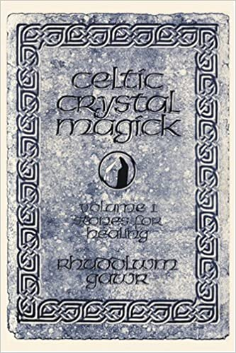 1: Celtic Crystal Magick: Volume One Stones for Healing