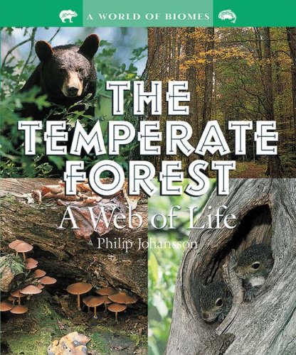 The Temperate Forest: A Web of Life (Outstanding Science Trade Books for Students K-12 (Awards)) (A World of Biomes)