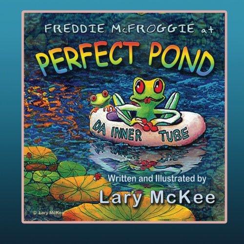 Freddie McFroggie at Perfect Pond: Book one in Finding Frog Valley series (Volume 1) [McKee, Lary] (Tapa Blanda)