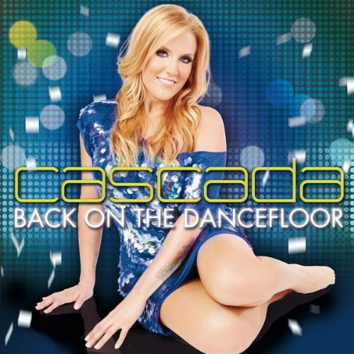 Cascada-Back On The Dancefloor