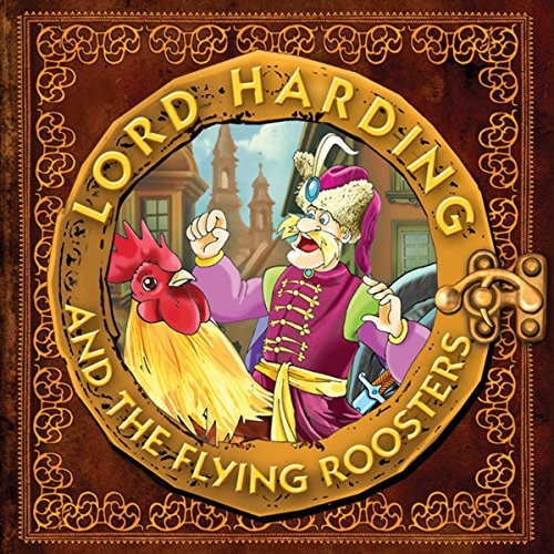 Lord Harding and the Flying Roosters: A Christian Tale for Kids