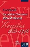 Die größten Ökonomen: John Maynard Keynes (UTB S (Small-Format))