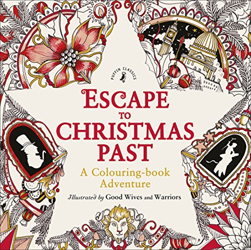 Escape to Christmas Past: A Colouring Book Adventure ()
