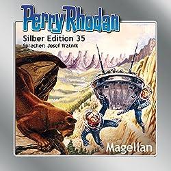 Magellan (Perry Rhodan Silber Edition 35)